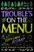 Trouble's on the Menu: A Tippy Canoe Romp, with Recipes!