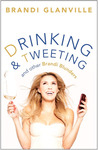 Drinking and Tweeting and Other Brandi Blunders by Brandi Glanville