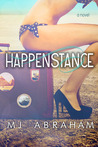 Happenstance by M.J. Abraham