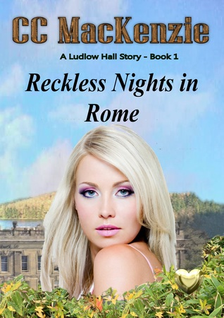Reckless Nights in Rome by C.C. MacKenzie