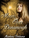 Moon Over Donamorgh by Marlene Dotterer