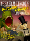 Land Of Legends (Abraham Lincoln Dinosaur Hunter 1)