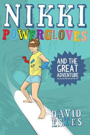 Nikki Powergloves and the Great Adventure (Nikki Powergloves, #4)