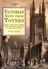 Victorian News from Totnes