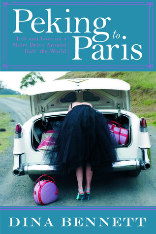 Free download online Peking to Paris: Life and Love on a Short Drive Around Half the World PDF