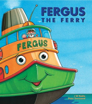 Fergus the Ferry (Fergus the Ferry #1)