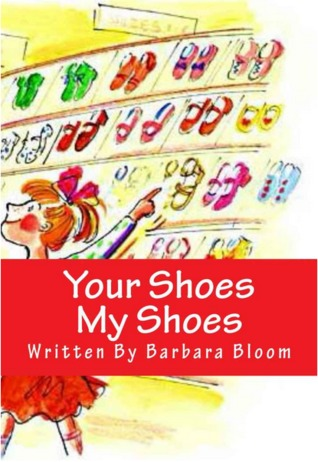 Your shoes my shoes by barbara bloom reviews discussion
