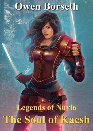The Soul of Kaesh (Legends of Nuvia #1)  by  Owen Borseth