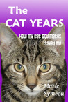 The Cat Years: How My Cat Soulmates Saved Me