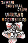 Zombie Survival Crew Undead Uncensored