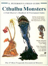 Petersen's Field Guide to Cthulhu Monsters: A Field Observer's Handbook of Preternatural Entities