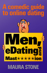 Men, eDating and Mast*****ion (eDating Advice from the Bubbameistah #1)