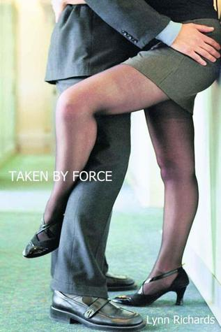 Taken By Force (3 Girls and An Orgasm #3)