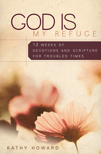 God Is My Refuge by Kathy Howard