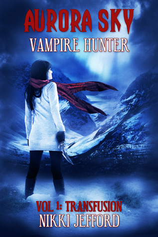 Aurora Sky: Vampire Hunter (Vol. 1, Transfusion)