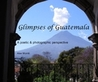 Glimpses of Guatemala by Alex Morritt