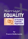 Marriage Equality: A Positive Catholic Approach