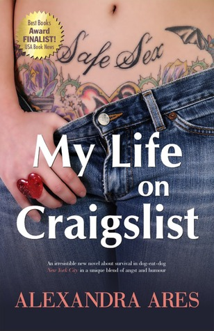 My Life on Craigslist: A Fictitious Diary by Alexandra Ares