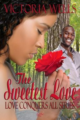 Free download The Sweetest Love (Love Conquers All) ePub