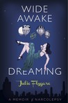 Wide Awake and Dreaming by Julie Flygare