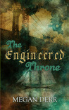 The Engineered Throne (Unbreakable Soldiers, #1)
