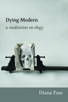 Dying Modern: A Meditation on Elegy