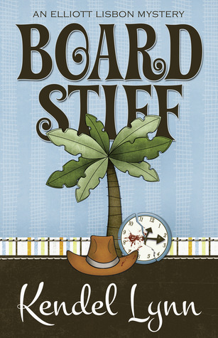 Board Stiff (An Elliott Lisbon Mystery, #1)