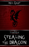 Stealing the Dragon (The Dragon's Hoard, #3)