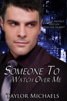 Someone to Watch Over Me (Sonoran Security, #1)