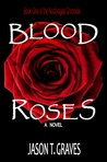 Blood Roses (The Noctivagas Chronicle, #1)