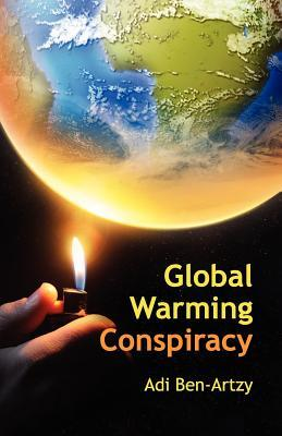 Global Warming Conspiracy  by  Adi Ben Arzy