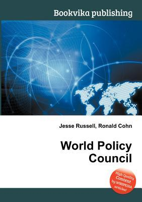 World Policy Council  by  Jesse Russell