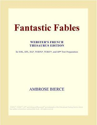 Fantastic Fables by Ambrose Bierce
