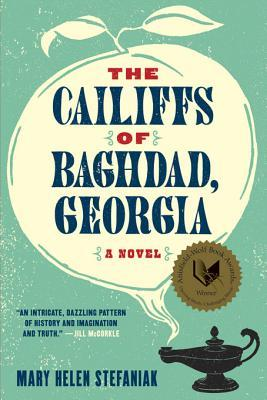 The Cailiffs of Baghdad, Georgia by Mary Helen Stefaniak
