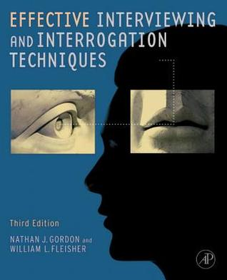 Effective Interviewing and Interrogation Techniques