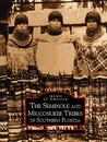 The Seminole and Miccosukee Tribes of Southern Florida (Images of America: Florida)