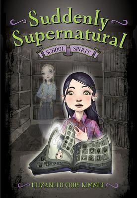 School Spirit (Suddenly Supernatural Series #1)