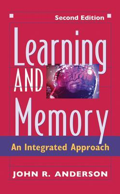 Learning and Memory: An Integrated Approach