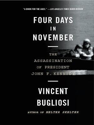 Four Days in November by Vincent Bugliosi