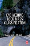Engineering Rock Mass Classification: Tunneling, Foundations, and Landslides