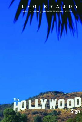 The Hollywood Sign: Fantasy and Reality of an American Icon