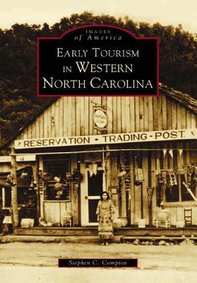 Early Tourism in Western North Carolina (NC) (Images of America: North Carolina)