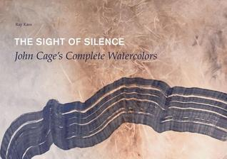 The Sight of Silence: John Cage's Complete Watercolors