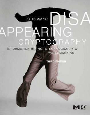 Disappearing Cryptography: Information Hiding: Steganography & Watermarking