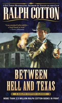 Free online download Between Hell and Texas (Gunfighter's Reputation #2) PDF by Ralph Cotton