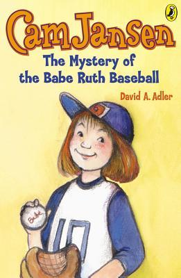 The Mystery of the Babe Ruth Baseball (Cam Jansen Adventures Series #6)