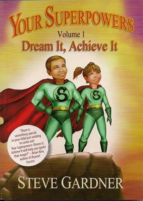 Your Superpowers Vol. 1: Dream It, Achieve It