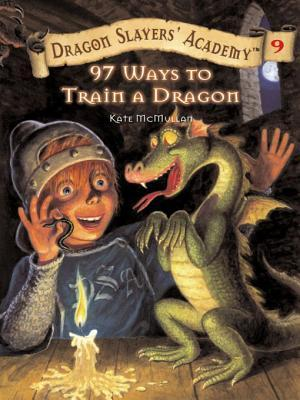 97 Ways to Train a Dragon (Dragon Slayers' Academy, #9)