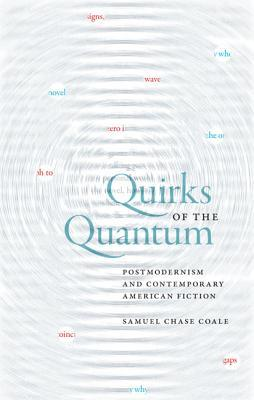 Quirks of the Quantum by Samuel Coale