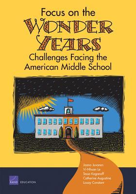 Focus on the Wonder Years: Challenges Facing the American Middle School